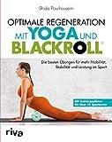 Optimale Regeneration mit Yoga und BLACKROLL: Die besten Übungen für mehr Mobilität, Stabilität...