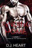 Finding Home: Claimed by the Vampire Alpha