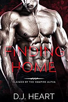 Finding Home  Claimed by the Vampire Alpha