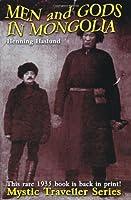 Men and Gods in Mongolia (Mystic Traveller Series)