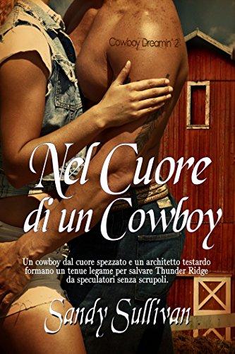 NEL CUORE DI UN COWBOY (Cowboy Dreamin' Vol. 2) di [Sandy Sullivan, ALESSANDRA MAGAGNATO, ELENA TURI]
