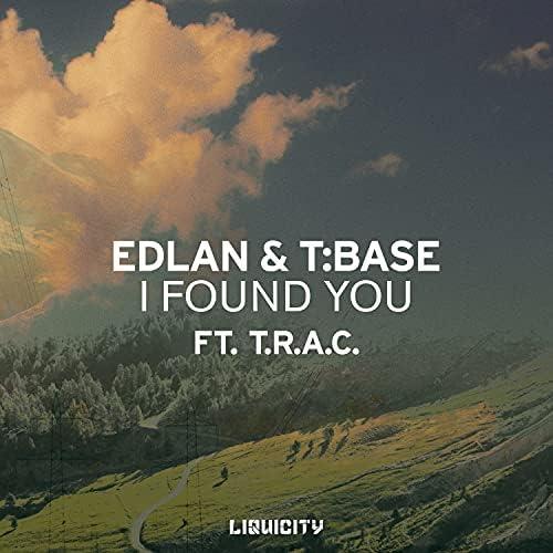 Edlan, T:Base & T.R.A.C.