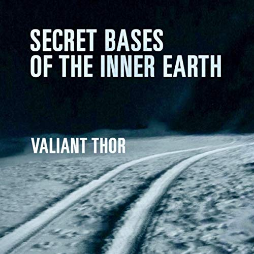 Secret Bases of the Inner Earth audiobook cover art