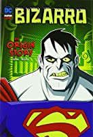 Bizarro: An Origin Story (DC Super-Villains Origins)