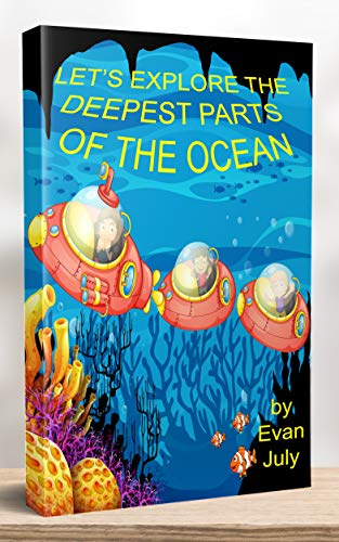 LET'S EXPLORE THE DEEPEST PARTS OF THE OCEAN (English Edition)