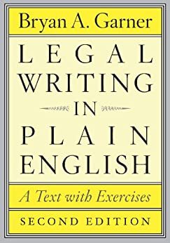 [Bryan A. Garner]のLegal Writing in Plain English, Second Edition: A Text with Exercises (Chicago Guides to Writing, Editing, and Publishing) (English Edition)