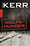 Wolfshunger (Bernie Gunther ermittelt, Band 9) - Philip Kerr