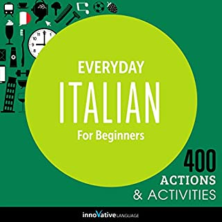 Everyday Italian for Beginners - 400 Actions & Activities     Beginner Italian #1              Autor:                                                                                                                                 Innovative Language Learning                               Sprecher:                                                                                                                                 ItalianPod101.com                      Spieldauer: 59 Min.     1 Bewertung     Gesamt 3,0