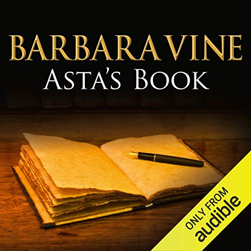 Asta's Book                   By:                                                                                                                                 Barbara Vine                               Narrated by:                                                                                                                                 Harriet Walter                      Length: 14 hrs and 15 mins     7 ratings     Overall 4.6
