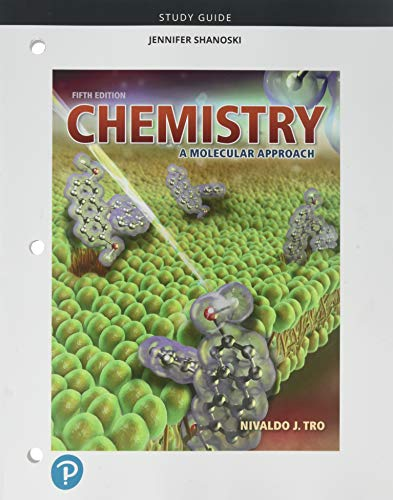 Compare Textbook Prices for Study Guide for Chemistry: A Molecular Approach 5 Edition ISBN 9780134989792 by Tro, Nivaldo,Shaginaw, Kathy