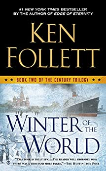 Winter of the World (The Century Trilogy, Book 2) by [Ken Follett]