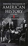 Essential Documents of American History, Volume I: From Colonial Times to the Civil War (Dover Books on History, Political and Social Science)