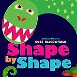 Shape by Shape by Suse MacDonald (2009-06-23)