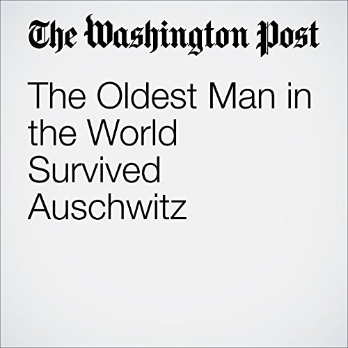 The Oldest Man in the World Survived Auschwitz audiobook cover art