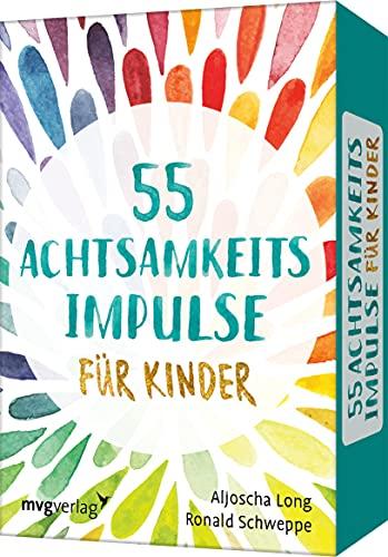 55 Achtsamkeitsimpulse für Kinder
