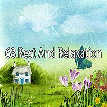 68 Rest and Relaxation
