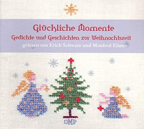 Glückliche Momente: Gedichte und Geschichten zur Weihnachtszeit