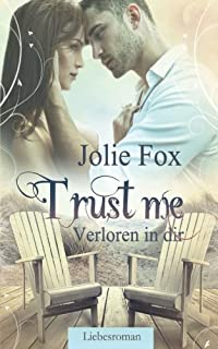TRUST ME - Verloren in dir: Volume 1 (Heartbeat-Love-Stories)