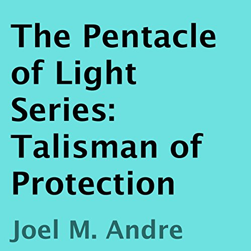 The Pentacle of Light Series, Book 3: Talisman of Protection audiobook cover art