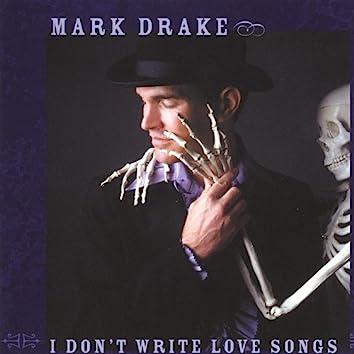 I Don't Write Love Songs