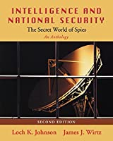 Intelligence and National Security: The Secret World of Spies, an Anthology