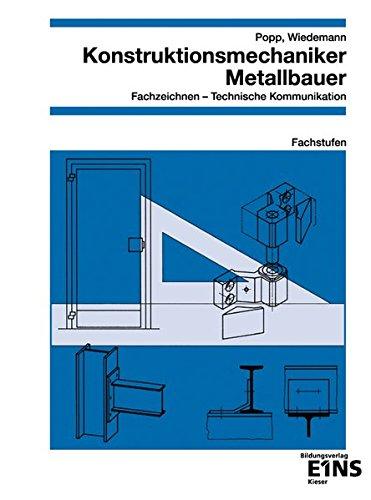 Metalltechnik / Konstruktionsmechaniker / Metallbauer: Konstruktionsmechaniker, Metallbauer, Fachzeichnen, Technische Kommunikation: Fachzeichnen / ... Fachzeichnen / Technische Kommunikation)