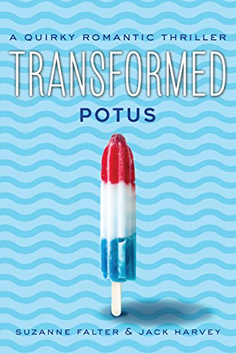Book: Transformed - POTUS - A Quirky Romantic Thriller by Suzanne Falter