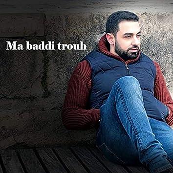 Ma Baddi Trouh