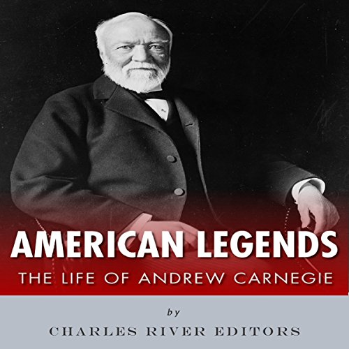 American Legends: The Life of Andrew Carnegie audiobook cover art