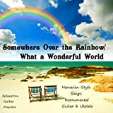 Somewhere Over the Rainbow/What a Wonderful World - Hawaiian Style Songs