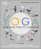 Yoga Your Home Practice Companion: A Complete Practice and Lifestyle Guide: Yoga Programmes, Meditation Exercises, and Nourishing Recipes (Sivananda Yoga Vedanta Centre) (English Edition)