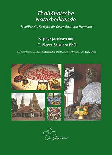 Thailändische Naturheilkunde: Traditionelle Rezepte für Gesundheit und Harmonie