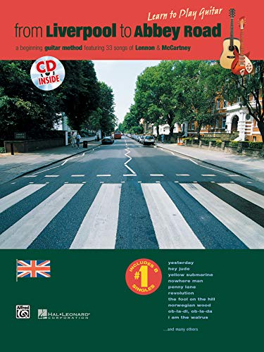 From Liverpool to Abbey Road Tab Notation Edition: A Guitar Method Featuring 33 Songs of Lennon & Mccartney (Learn to Play (Paperback))