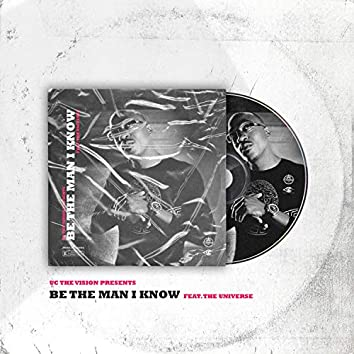 Be the Man I Know (feat. The Universe)