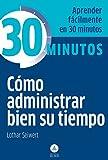 Cómo administrar bien su tiempo (30 Minutos) (Spanish Edition)