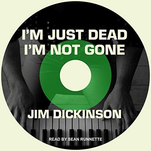 I'm Just Dead, I'm Not Gone audiobook cover art