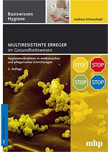 Multiresistente Erreger im Gesundheitswesen: Hygienemaßnahmen in medizinischen und pflegerischen Einrichtungen (Basiswissen Hygiene)
