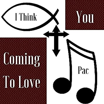 I Think You Coming To Love Pac