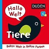 Hallo Welt: Tiere: ab 6 Monaten (DUDEN Pappbilderbücher 6+ Monate)