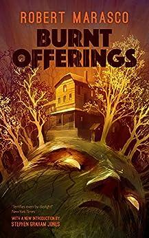 [Robert Marasco, Stephen Graham Jones]のBurnt Offerings (Valancourt 20th Century Classics) (English Edition)