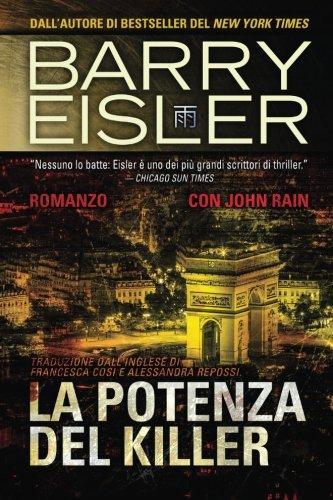 La Potenza del Killer: Romanzo con John Rain, Traduzione dall'inglese di: Volume 6