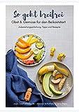 So geht breifrei – Kochbuch Babys und Kleinkinder – BLW leichtgemacht mit Einsteigerrezepten für die Beikost – von breifreibaby: Einfache Rezepte und Zubereitungstricks für den Beikoststart