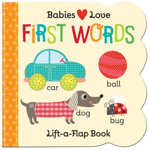 Babies Love: First Words (Lift-a-Flap Board Book)