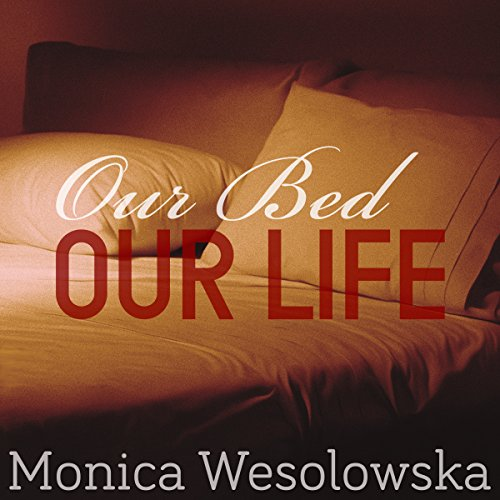 Our Bed, Our Life audiobook cover art