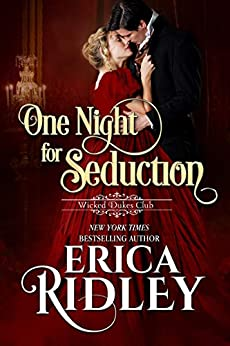 One Night for Seduction: A Regency Romance (Wicked Dukes Club Book 1) by [Erica Ridley]