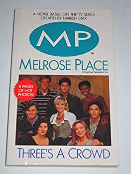 Three's a Crowd (Melrose Place, #4) 0061062057 Book Cover