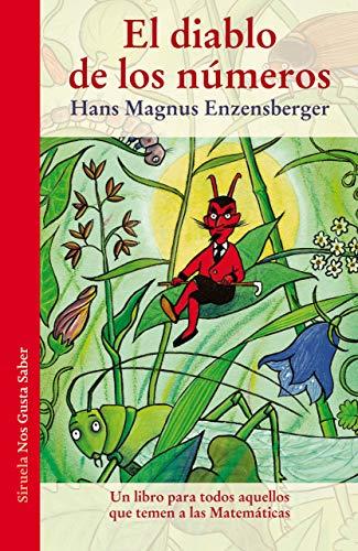 El diablo de los números: Un libro para todos aquellos que temen a las Matemáticas: 5 (Las Tres Edades   Nos Gusta Saber)