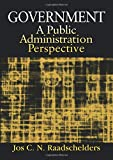 Government: A Public Administration Perspective: A Public Administration Perspective