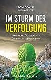 Im Sturm der Verfolgung: Sie erleben Gottes Kraft - Christen im Nahen Osten - Tom Doyle