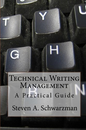 Compare Textbook Prices for Technical Writing Management: A Practical Guide  ISBN 9781456534189 by Schwarzman, Steven A.